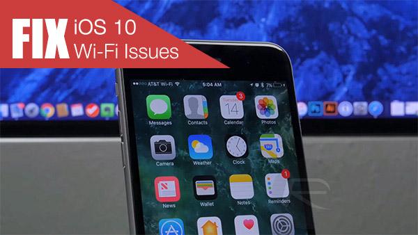Bạn gặp lỗi WiFi trên iOS 10? Đây là cách khắc phục